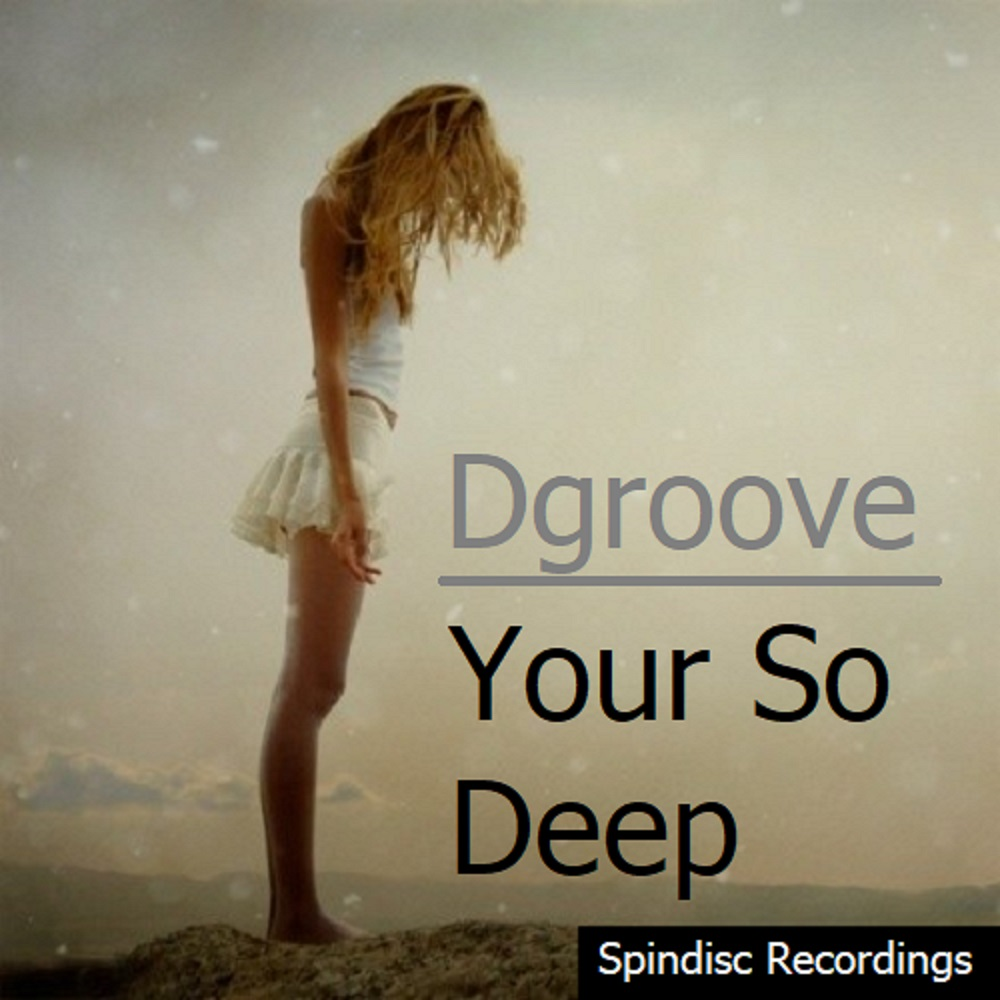 Dgroove - Your So Deep song cover