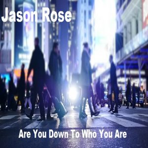 are you down to who you are